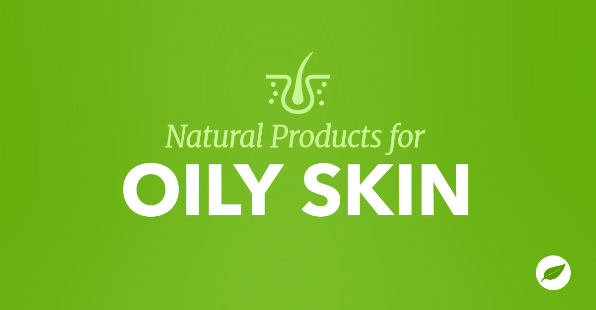Oily-Skin-Products