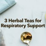 3 Herbal Teas for Respiratory Health Support